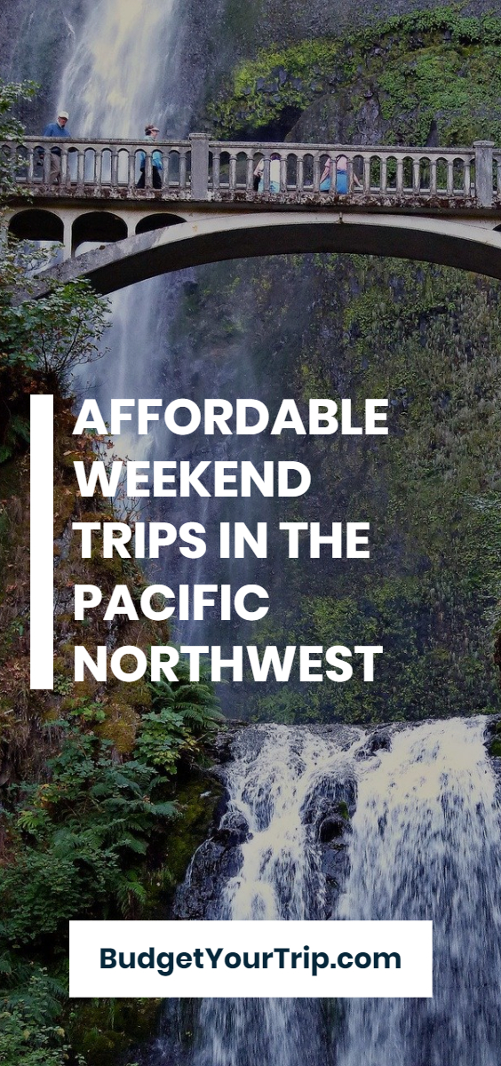 Affordable Weekend Trips in the Pacific Northwest