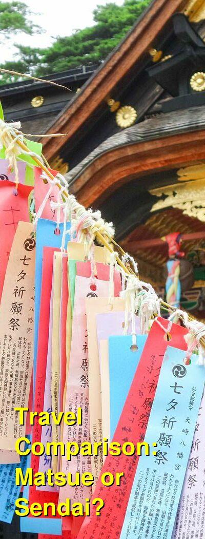 Matsue vs. Sendai Travel Comparison