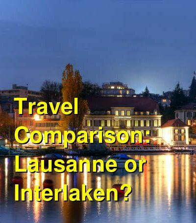 Lausanne vs. Interlaken Travel Comparison
