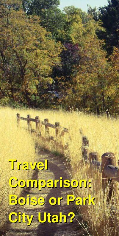 Boise vs. Park City Utah Travel Comparison