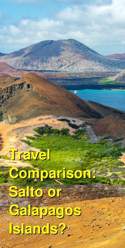 Salto vs. Galapagos Islands Travel Comparison