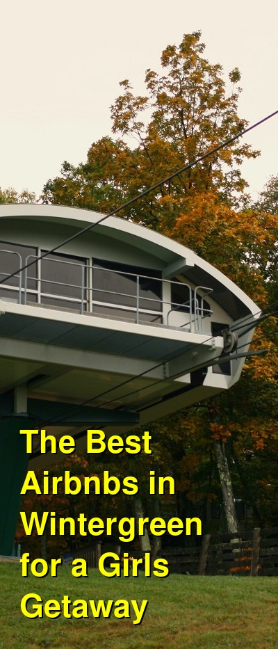The Best Cabins, Condos & Airbnbs in Wintergreen for a Girls Weekend Getaway | Budget Your Trip