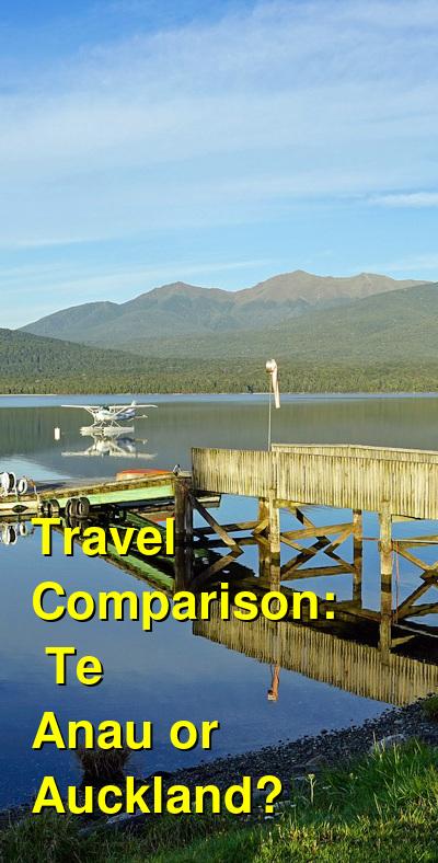 Te Anau vs. Auckland Travel Comparison