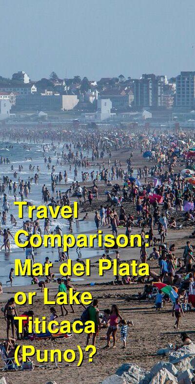 Mar del Plata vs. Lake Titicaca (Puno) Travel Comparison