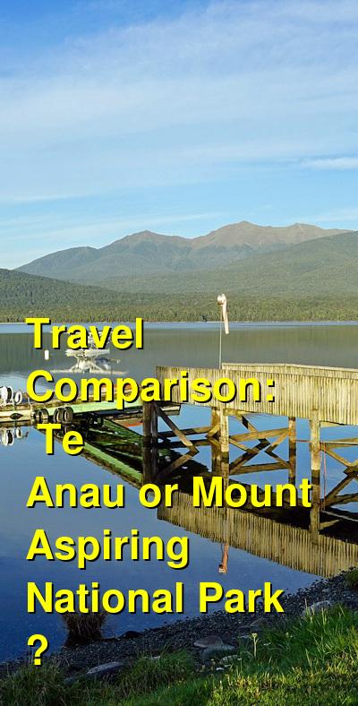 Te Anau vs. Mount Aspiring National Park  Travel Comparison