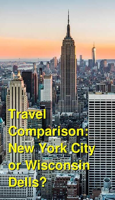 New York City vs. Wisconsin Dells Travel Comparison