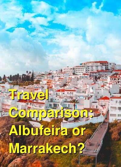 Albufeira vs. Marrakech Travel Comparison