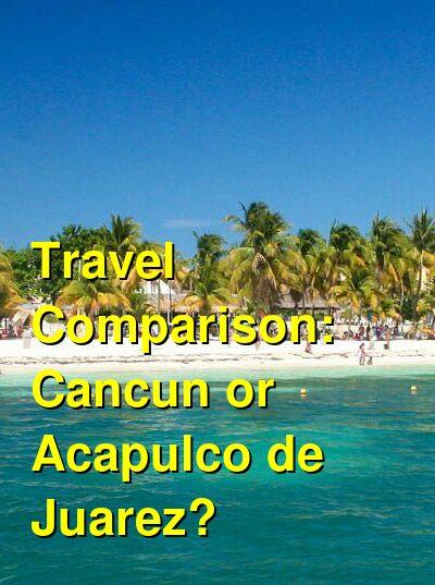 Cancun vs. Acapulco de Juarez Travel Comparison