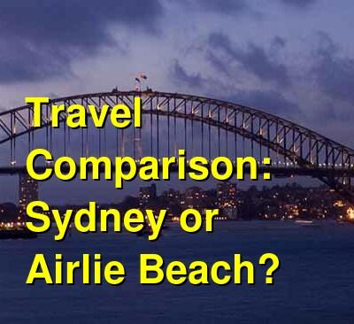 Sydney vs. Airlie Beach Travel Comparison