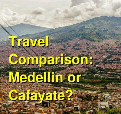 Medellin vs. Cafayate Travel Comparison