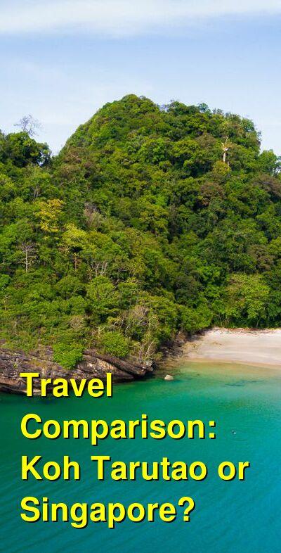 Koh Tarutao vs. Singapore Travel Comparison