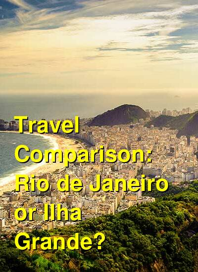 Rio de Janeiro vs. Ilha Grande Travel Comparison