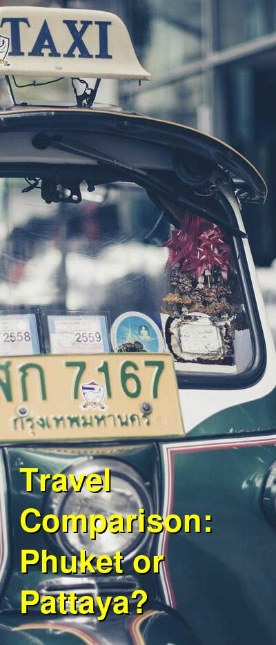 Phuket vs. Pattaya Travel Comparison