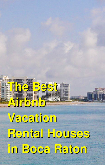 The 9 Best Airbnb Vacation Rental Houses in Boca Raton | Budget Your Trip