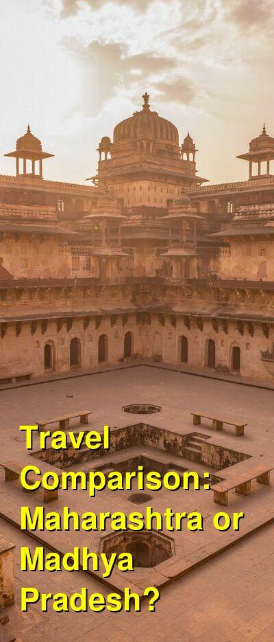 Maharashtra vs. Madhya Pradesh Travel Comparison