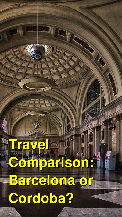 Barcelona vs. Cordoba Travel Comparison