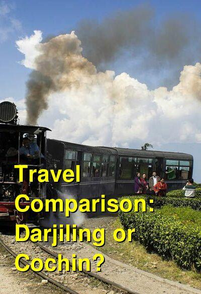 Darjiling vs. Cochin Travel Comparison