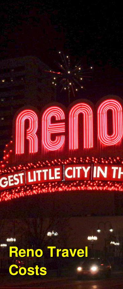 Reno Travel Cost - Average Price of a Vacation to Reno: Food & Meal Budget, Daily & Weekly Expenses | BudgetYourTrip.com