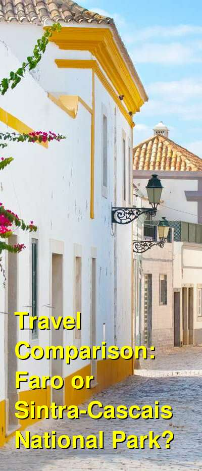 Faro vs. Sintra-Cascais National Park Travel Comparison