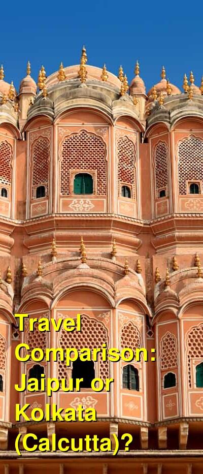 Jaipur vs. Kolkata (Calcutta) Travel Comparison