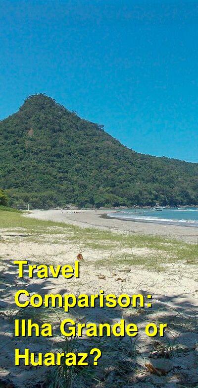 Ilha Grande vs. Huaraz Travel Comparison