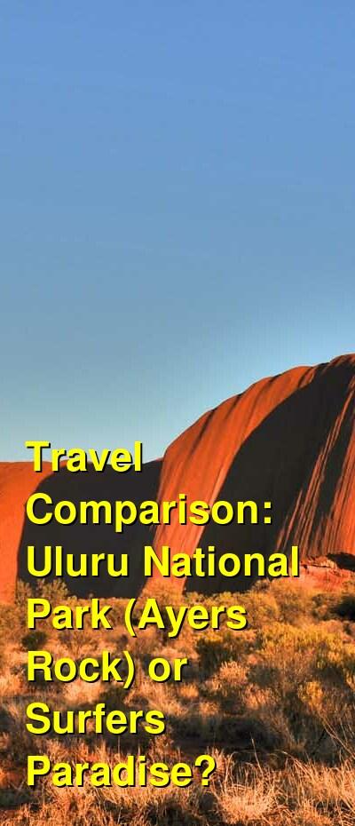 Uluru National Park (Ayers Rock) vs. Surfers Paradise Travel Comparison