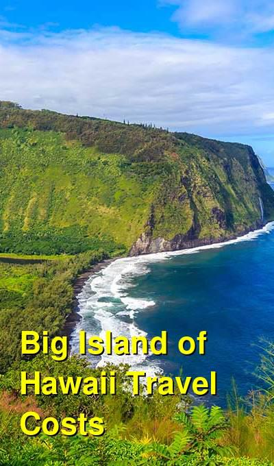 Big Island of Hawaii Travel Cost - Average Price of a Vacation to Big Island of Hawaii: Food & Meal Budget, Daily & Weekly Expenses | BudgetYourTrip.com