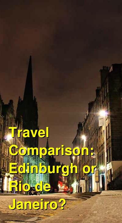 Edinburgh vs. Rio de Janeiro Travel Comparison