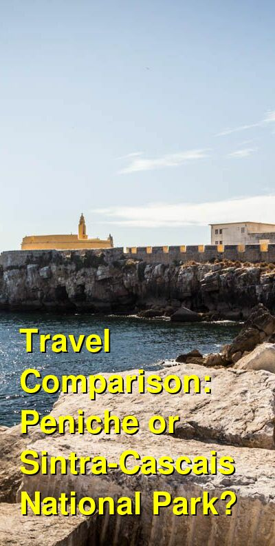 Peniche vs. Sintra-Cascais National Park Travel Comparison