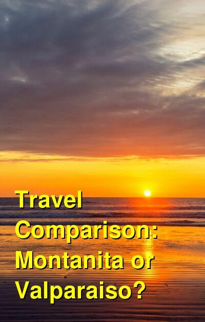 Montanita vs. Valparaiso Travel Comparison