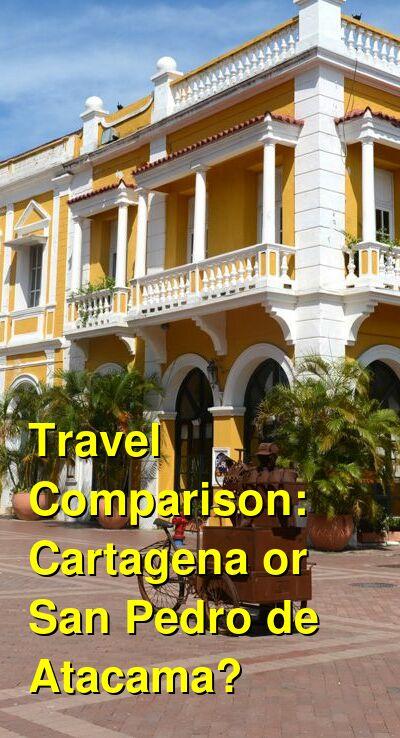 Cartagena vs. San Pedro de Atacama Travel Comparison