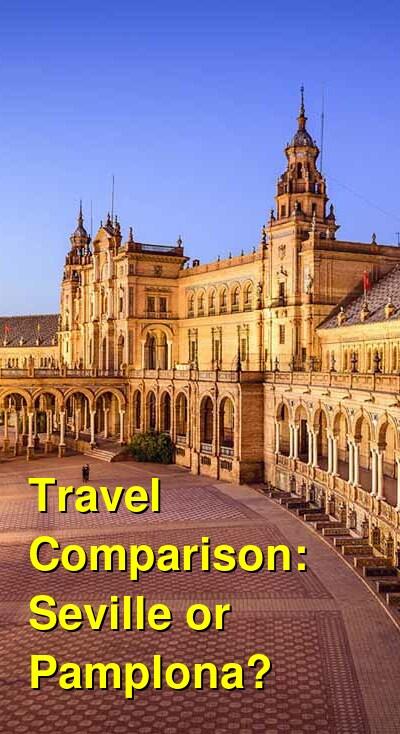 Seville vs. Pamplona Travel Comparison