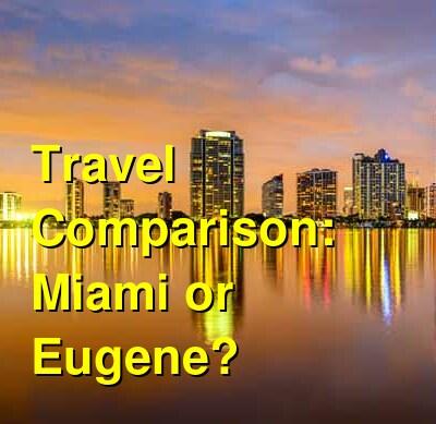 Miami vs. Eugene Travel Comparison