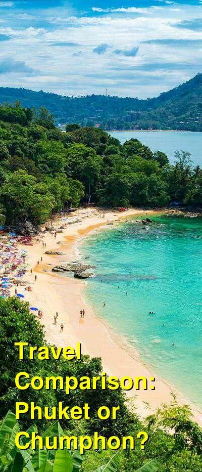 Phuket vs. Chumphon Travel Comparison