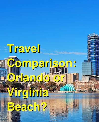 Orlando vs. Virginia Beach Travel Comparison