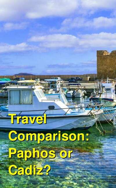 Paphos vs. Cadiz Travel Comparison