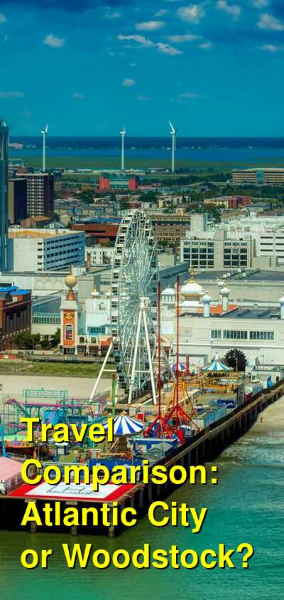 Atlantic City vs. Woodstock Travel Comparison