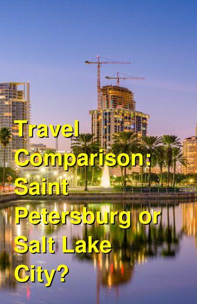 Saint Petersburg vs. Salt Lake City Travel Comparison