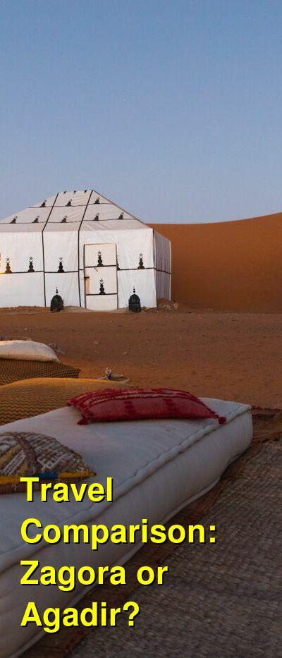 Zagora vs. Agadir Travel Comparison
