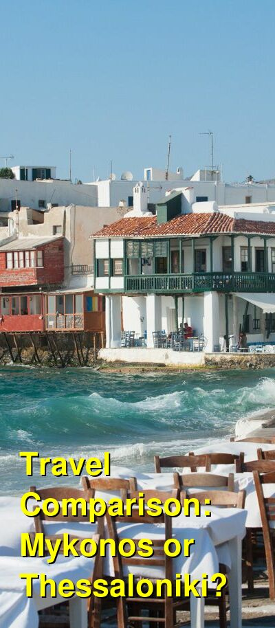 Mykonos vs. Thessaloniki Travel Comparison