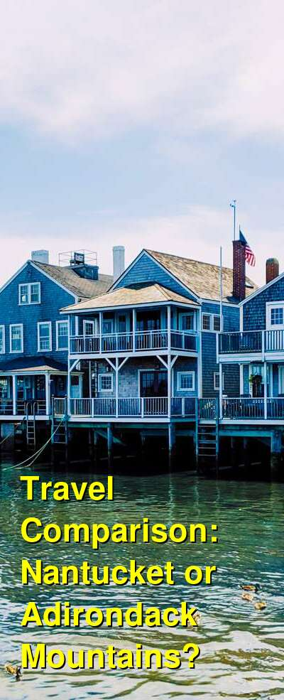 Nantucket vs. Adirondack Mountains Travel Comparison