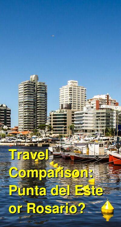 Punta del Este vs. Rosario Travel Comparison