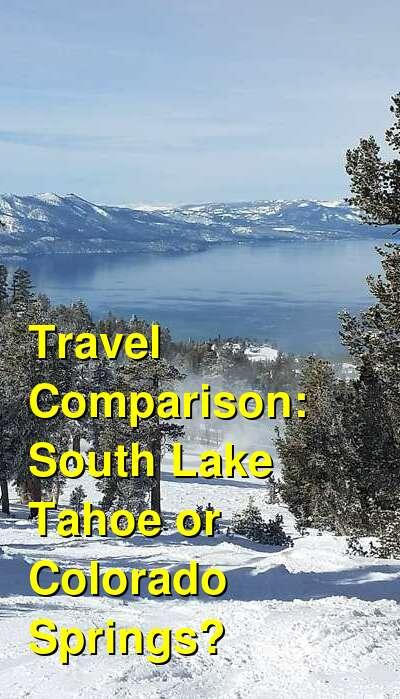 South Lake Tahoe vs. Colorado Springs Travel Comparison