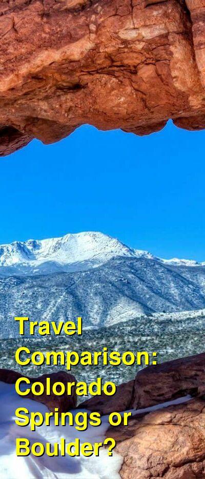 Colorado Springs vs. Boulder Travel Comparison