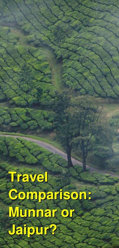Munnar vs. Jaipur Travel Comparison