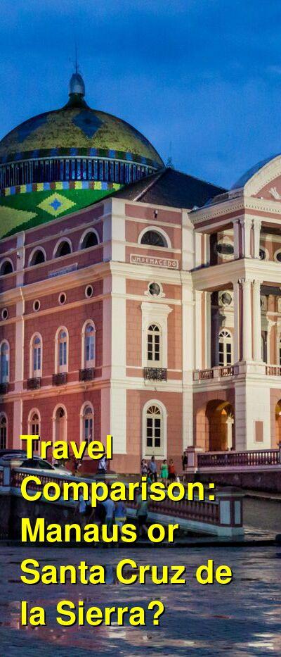 Manaus vs. Santa Cruz de la Sierra Travel Comparison
