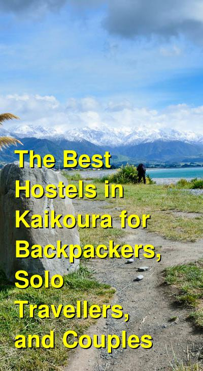 The Best Hostels in Kaikoura for Backpackers, Solo Travellers, and Couples | Budget Your Trip