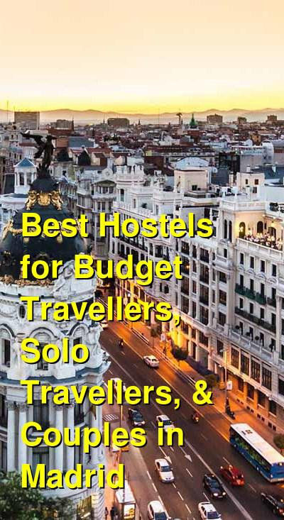 Best Hostels for Budget Travellers, Solo Travellers, & Couples in Madrid | Budget Your Trip