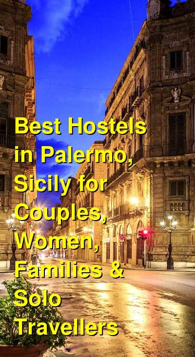 Best Hostels in Palermo, Sicily for Couples, Women, Families & Solo Travellers | Budget Your Trip