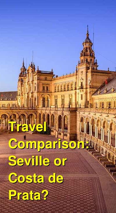 Seville vs. Costa de Prata Travel Comparison
